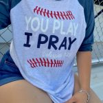 Baseball sister shirt|| you play I pray|| Shirt made by: Queen B's whatnots ...