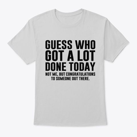 Guess Who – Funny Lazy Shirts – Classic Tee – Men's – Light Steel