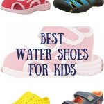 The best water shoes for kids and kids sandals for beach and pools
